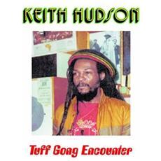 Keith Hudson - Tuff Gong Encounter