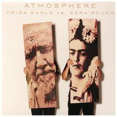 "Atmosphere - Frida Kahlo Vs. Ezra Pound (7"")"