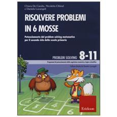 Risolvere problemi in 6 mosse. Potenziamento del problem solving matematico per il secondo ciclo della scuola primaria. CD-ROM