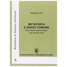 Metafisica e senso comune. Sullo statuto epistemologico della filosofia prima