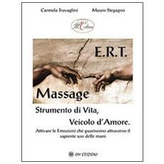 E. r. t. massage Strumento di vita, veicolo d'amore