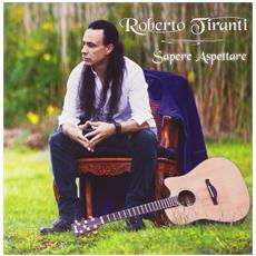 Roberto Tiranti - Sapere Aspettare