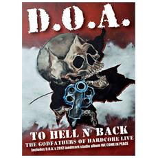 D. o. a. - To Hell And Back (Dvd+Cd)