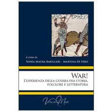 War! L'esperienza della guerra fra storia, folclore e letteratura