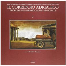 Il Corridoio Adriatico. Problemi Di Intermodalit? Regionale.