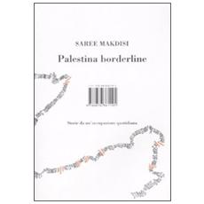 Palestina borderline. Storie da un'occupazione quotidiana