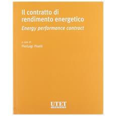 Il contratto di rendimento energetico. Energy performance contract