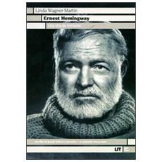 Ernest Hemingway. Una vita da romanzo