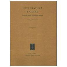 Letteratura e oltre. Studi in onore di Giorgio Baroni