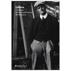 Lettere. Il carteggio del più grande scrittore del Novecento
