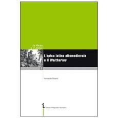 L'epica latina altomedievale e il Waltharius