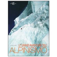 Grandi avventure dell'alpinismo (Le)