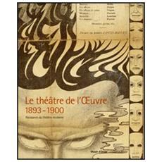 Théâtre de l'Oeuvre 1893-1900. Naissance du théâtre moderne. catalogo della mostra (Paris, 12 avril-3 juillet 2005) (Le)