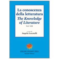 La conoscenza della letteratura-The knowledge of literature. Vol. 8