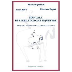Manuale di riabilitazione equestre. Principi, metodologia, organizzazione