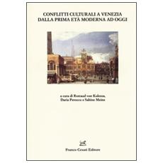 Conflitti culturali a Venezia dalla prima età moderna ad oggi