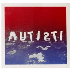Autisti - Autisti