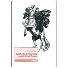 Galahad e il misterioso viaggio tra gli arcani