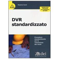 DVR standardizzato. Procedure standardizzate per la valutazione dei rischi