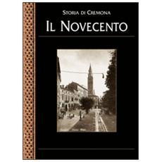 Storia di Cremona. Vol. 8: Il Novecento.