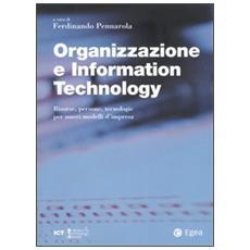 Organizzazione e information technology. Risorse, persone, tecnologie per nuovi modelli d'impresa