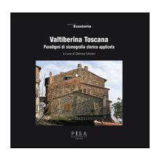 Valtiberina Toscana. Paradigmi di sismografia storica applicata
