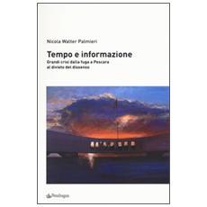 Tempo e informazione. Grandi crisi dalla fuga a Pescara al divieto del dissenso