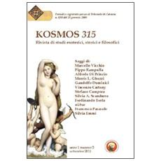 Kosmos 315. Rivista di studi esoterici, storici e filosofici (2011) . Vol. 2