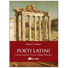 Poeti latini. Vol. 2: Orazio, Tibullo.