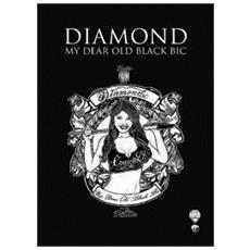 Diamond. My dear old black bic