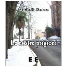 Le nostre prigioni