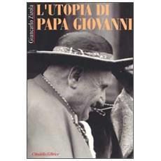 L'utopia di Papa Giovanni