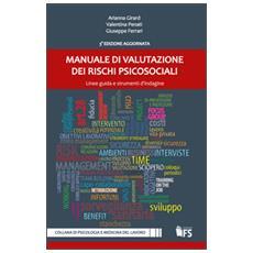 Manuale di valutazione dei rischi psicosociali. Linee guida e strumenti d'indagine