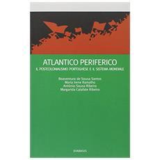 Atlantico periferico. Il postcolonialismo portoghese