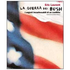 La guerra dei Bush. I segreti inconfessabili di un conflitto