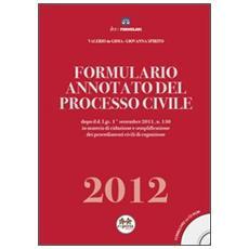 Formulario annotato del processo civile 2012. Con CD-ROM
