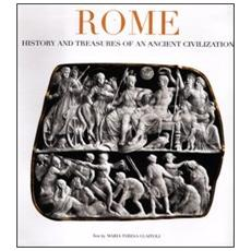 Rome. History and treasures of an ancient civilization