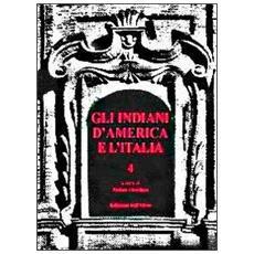 Gli indiani d'America e l'Italia. Vol. 4