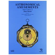 Astronomical Amusements. Papers in Honour of Jean Meeus