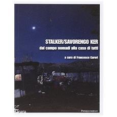 Stalker / Savorengo Ker. Dal campo nomadi alla casa di tutti