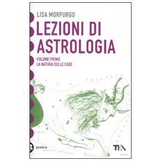 Lezioni di astrologia. Vol. 1: La natura delle case.