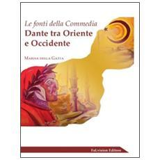 Le fonti della «Commedia». Dante tra Oriente Occidente