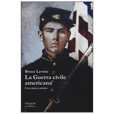 La guerra civile americana. Una nuova storia