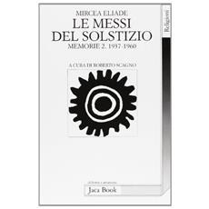 Le messi del solstizio. Memorie 2 (1937-1960)