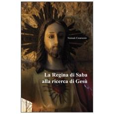 La regina di Saba alla ricerca di Gesù