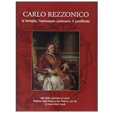 Carlo Rezzonico. La famiglia, l'episcopato padovano, il pontificio. Atti della Giornata di studi (Padova, 12 novembre 2008)