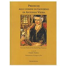 Prediche agli uomini di governo di Antonio Vieira. Con una omelia di Sua Santità Papa Francesco