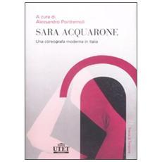 Sara Acquarone. Una coreografia moderna in Italia