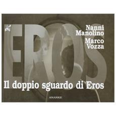 Il doppio sguardo di Eros