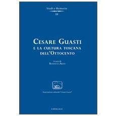 Cesare Guasti e il suo tempo
